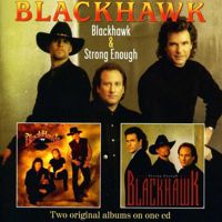 Blackhawk / Strong Enough