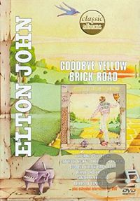 Classic Albums : Goodbye Yellow Brick Road
