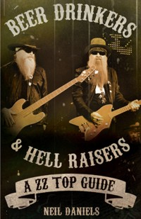 Beer Drinkers & Hell Raisers, A ZZ Top Guide